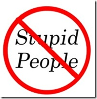 stupid a