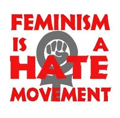 Feminism is a hate movement