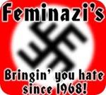 Feminazis since 1968